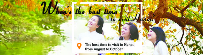 What is the best time to visit Hanoi, Vietnam
